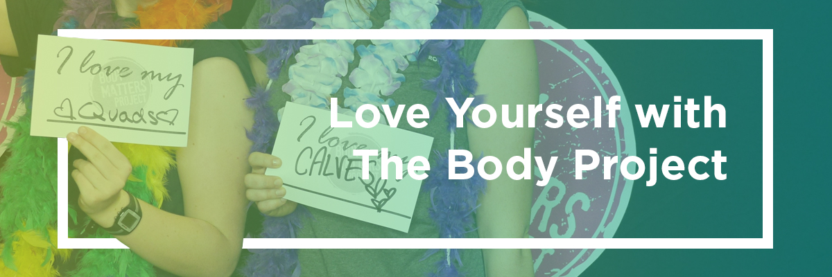 Learn to Love Yourself with The Body Project